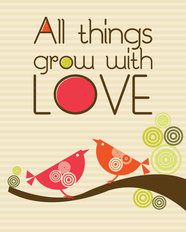 All Things Grow With Love Wallpaper Mural