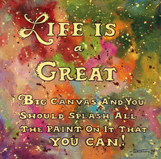Life Is Like A Great Big Canvas Wall Mural