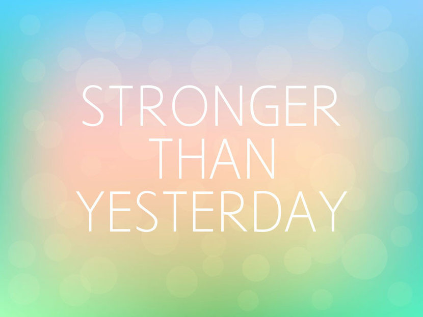 Stronger Than Yesterday quote message